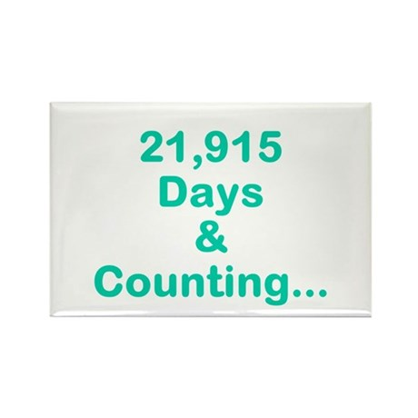 21,915 Days to live Rectangle Magnet (10 pack)