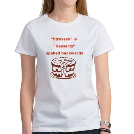 Stressed Is Desserts Women's T-Shirt
