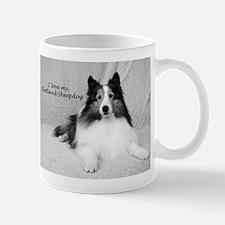 I love my Shetland Sheepdog Mug
