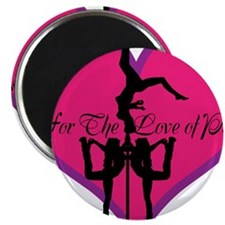 "For The Love Of Pole Dance 2.25"" Magnet (10 pack)"