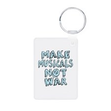 Make Musicals Not War Keychains