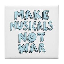 Make Musicals Not War Tile Coaster