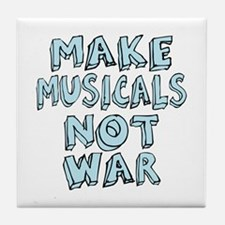 Make Musicals Not War Tile Coaster