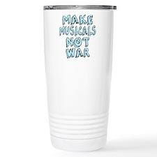 Make Musicals Not War Travel Mug