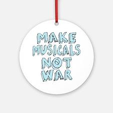 Make Musicals Not War Ornament (Round)