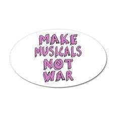 Make Musicals Not War 22x14 Oval Wall Peel