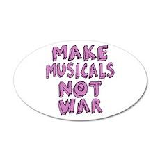 Make Musicals Not War 38.5 x 24.5 Oval Wall Peel