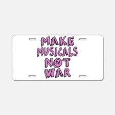 Make Musicals Not War Aluminum License Plate