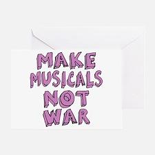Make Musicals Not War Greeting Card