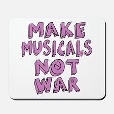 Make Musicals Not War Mousepad