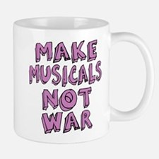 Make Musicals Not War Mug