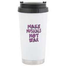 Make Musicals Not War Travel Coffee Mug