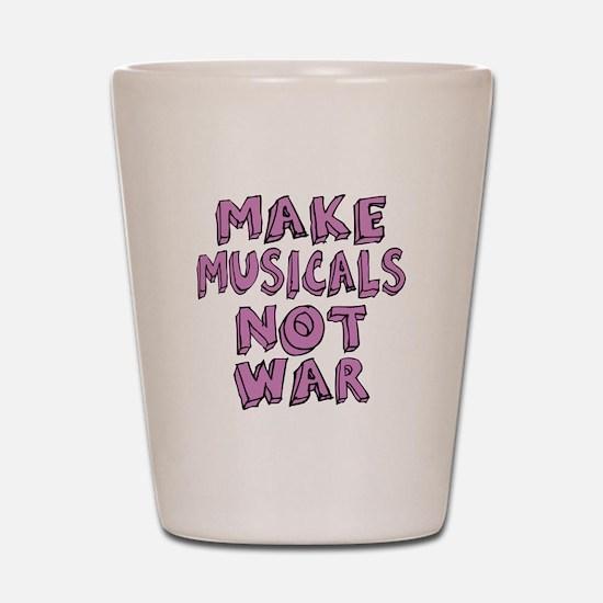 Make Musicals Not War Shot Glass