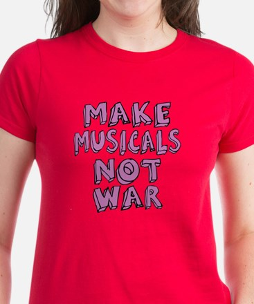 Make Musicals Not War Tee