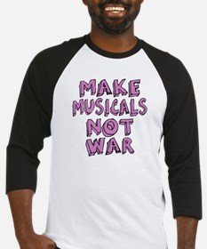 Make Musicals Not War Baseball Jersey