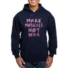 Make Musicals Not War Hoodie
