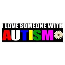 I love someone with autism 3 Bumper Sticker
