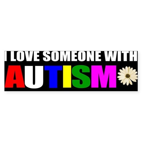 I love someone with autism 3 Sticker (Bumper)