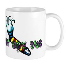 Just Say Yes Mug