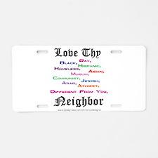Love Thy Neighbor Aluminum License Plate