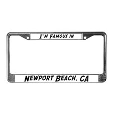Famous in Newport Beach License Plate Frame