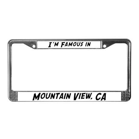 Famous in Mountain View License Plate Frame