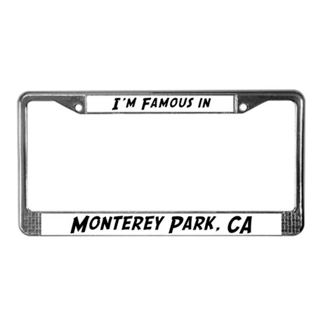 Famous in Monterey Park License Plate Frame
