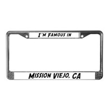 Famous in Mission Viejo License Plate Frame