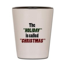 'Holiday is Called Christmas Shot Glass