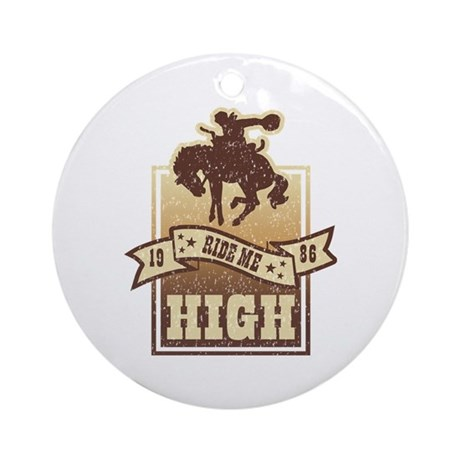 Ride Me High Ornament (Round)