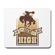 Ride Me High Mousepad
