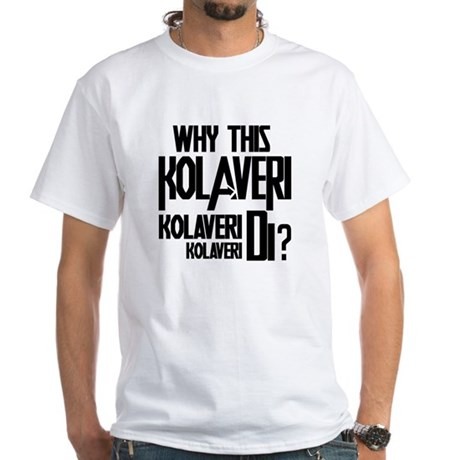 Why This Kolaveri Di? White T-Shirt