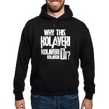 Why This Kolaveri Di? Hoodie