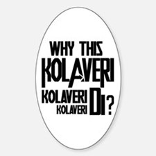 Why This Kolaveri Di? Sticker (Oval)