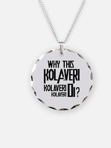 Why This Kolaveri Di? Necklace