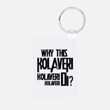Why This Kolaveri Di? Keychains