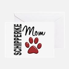 Schipperke Mom 2 Greeting Card