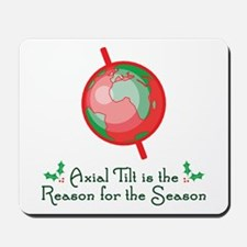 Axial Tilt is the Reason Mousepad