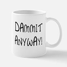 Dammit Anyway Mug