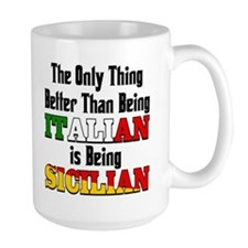 Only Thing Better Than being Italian Ceramic Mugs