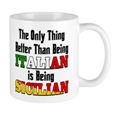 Only Thing Better Than being Italian Small Mugs