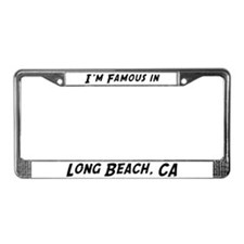 Famous in Long Beach License Plate Frame