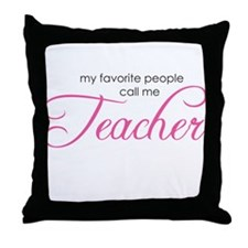 Favorite People Call Me Teach Throw Pillow