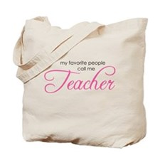 Favorite People Call Me Teach Tote Bag