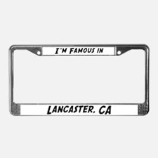 Famous in Lancaster License Plate Frame