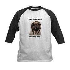 Ain't nothin' but a pug thang-Tee