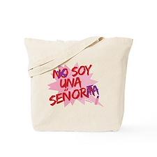 NO SOY UNA SENORA/SOY UNA SEN Tote Bag