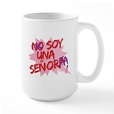 NO SOY UNA SENORA/SOY UNA SEN Mug