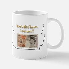 here's that tenner i owe you Mug