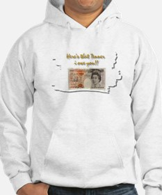 here's that tenner i owe you Hoodie